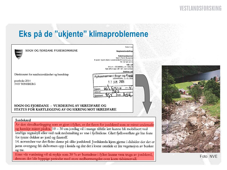 """Eks på de """"ukjente"""" klimaproblemene Foto: NVE"""