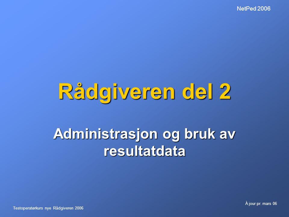 Testoperatørkurs nye Rådgiveren 2006 À jour pr.