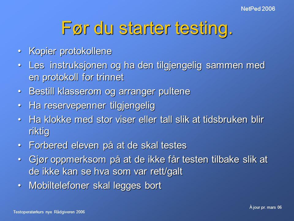 Testoperatørkurs nye Rådgiveren 2006 À jour pr. mars 06 NetPed 2006 Marker svaralternativene.