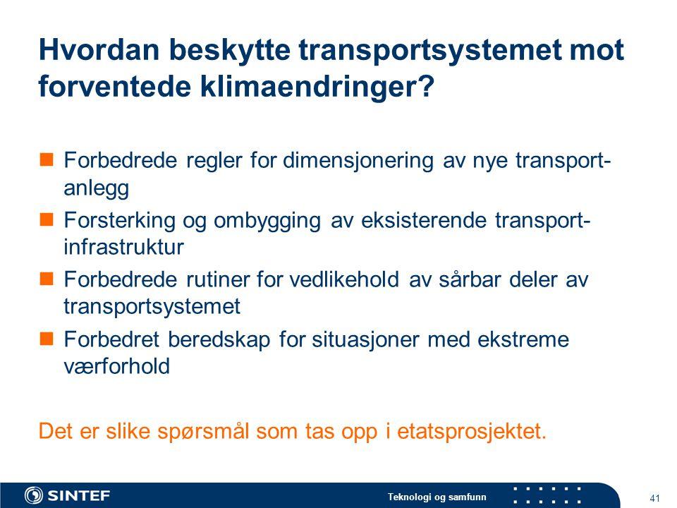 Teknologi og samfunn 41 Hvordan beskytte transportsystemet mot forventede klimaendringer.