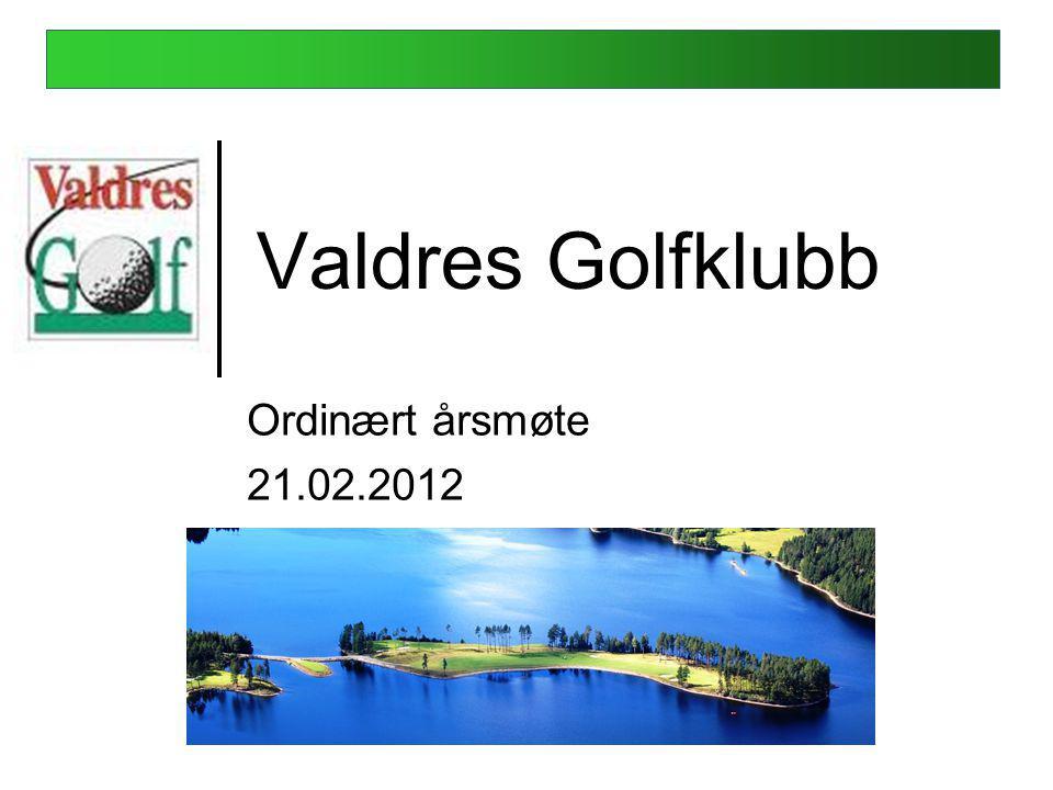 Valdres Golfklubb Ordinært årsmøte 21.02.2012 Fagernes Hotell