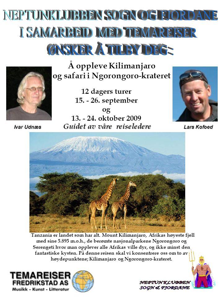 Classification: Internal Status: Draft 2 Kilimanjaro - og safari i Ngorongoro-krateret Vårt første møte med Tanzania skjer i Ngorongoro, eller et av verdens underverk og Afrikas svar på Edens hage som dette naturfenomenet også kalles.