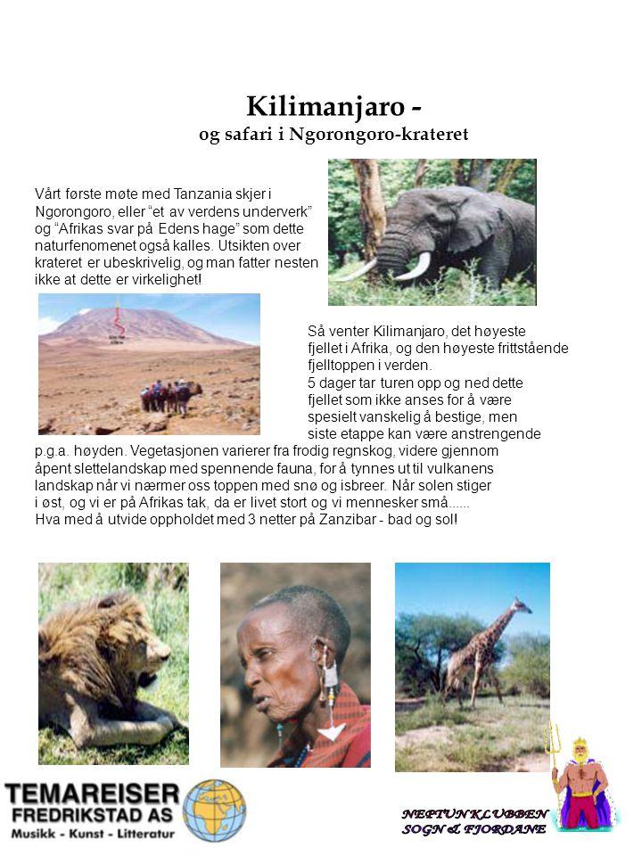 """Classification: Internal Status: Draft 2 Kilimanjaro - og safari i Ngorongoro-krateret Vårt første møte med Tanzania skjer i Ngorongoro, eller """"et av"""