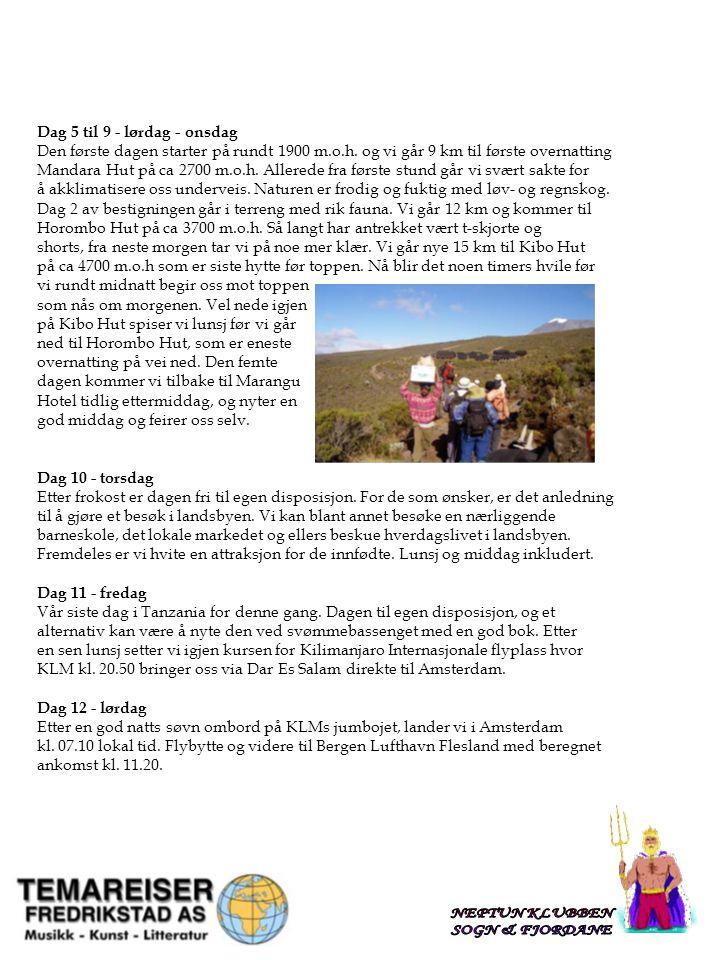Classification: Internal Status: Draft 5 INNKLUDERT I REISA: - Rutefly på turistklasse Bergen-Amsterdam-Kilimanjaro med KLM t/r -Flyskatt -All transport under oppholdet -Safari i Landrovere med lokal guide i hver bil - Overnatting i dobbeltrom på gode lodger/hotel -Oppstigning av Kilimanjaro med guider og bærere -Alle måltider, 2-3 hver dag -Visum -Norsk reiseleder IKKJE MED I REISA : Reisekostnader til og fra Bergen / Flesland.