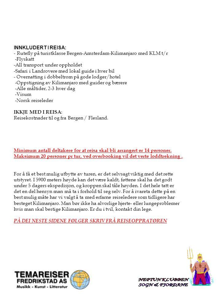 Classification: Internal Status: Draft 6 Til deltakere på turer til Kilimanjaro og safari i Ngorongoro-krateret Fredrikstad, desember 2008 KILIMANJARO 2009 Det går fort mot nye avreiser til Tanzania for å bestige Kilimanjaro og besøke Ngorongoro- krateret med sitt rike dyreliv.