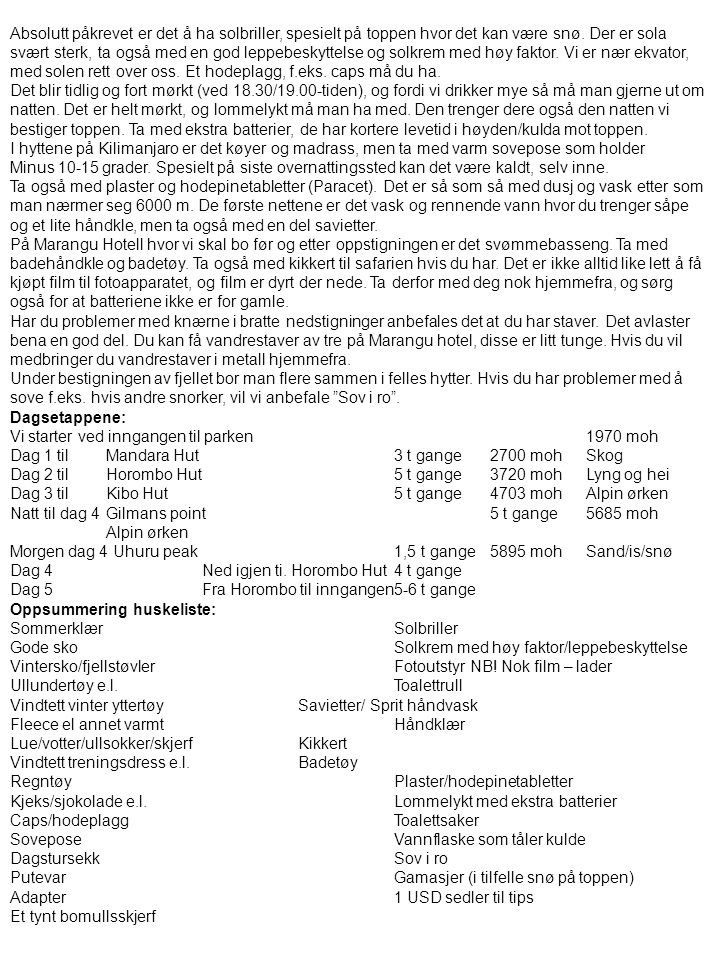 Classification: Internal Status: Draft 8 Vi søker om visum ved innreise.