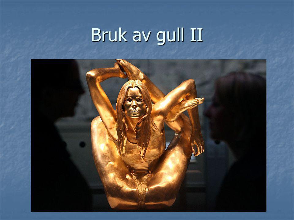 Bruk av gull II