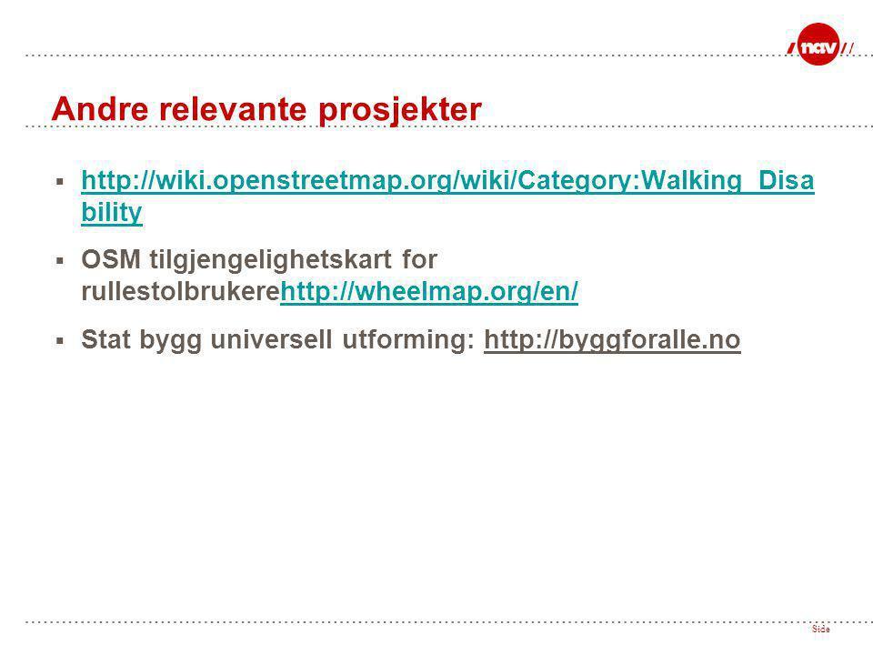 http://wiki.openstreetmap.org/wiki/Category:Walking_Disa bility http://wiki.openstreetmap.org/wiki/Category:Walking_Disa bility  OSM tilgjengelighe