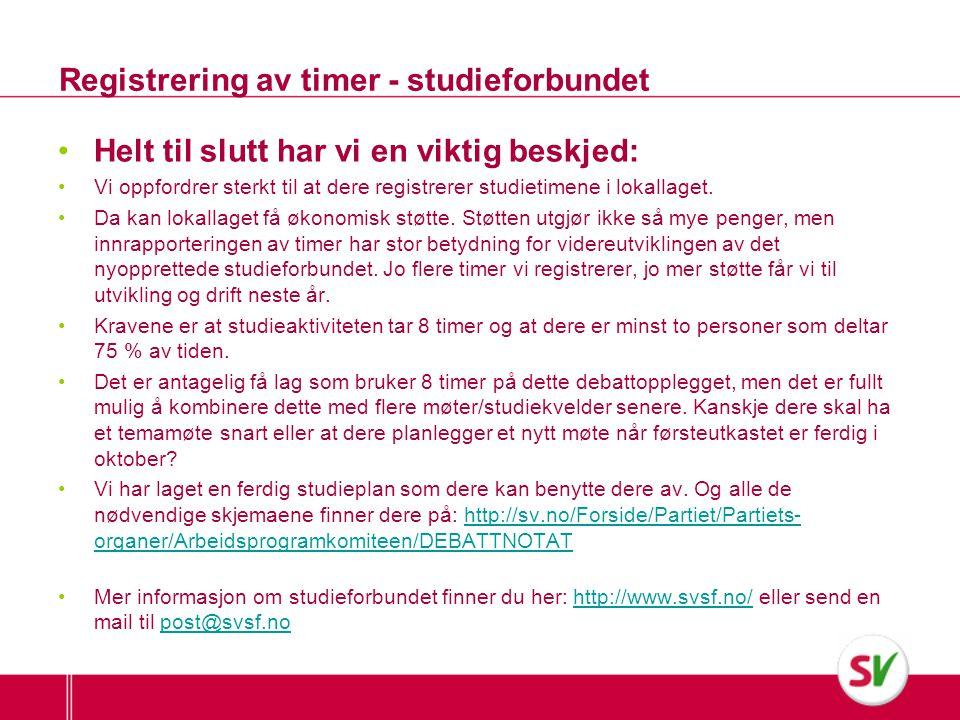 Registrering av timer - studieforbundet •Helt til slutt har vi en viktig beskjed: •Vi oppfordrer sterkt til at dere registrerer studietimene i lokalla