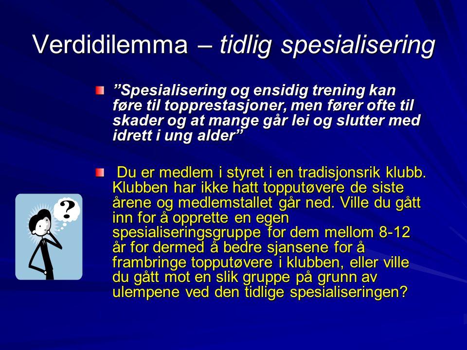 """Verdidilemma – tidlig spesialisering """"Spesialisering og ensidig trening kan føre til topprestasjoner, men fører ofte til skader og at mange går lei og"""