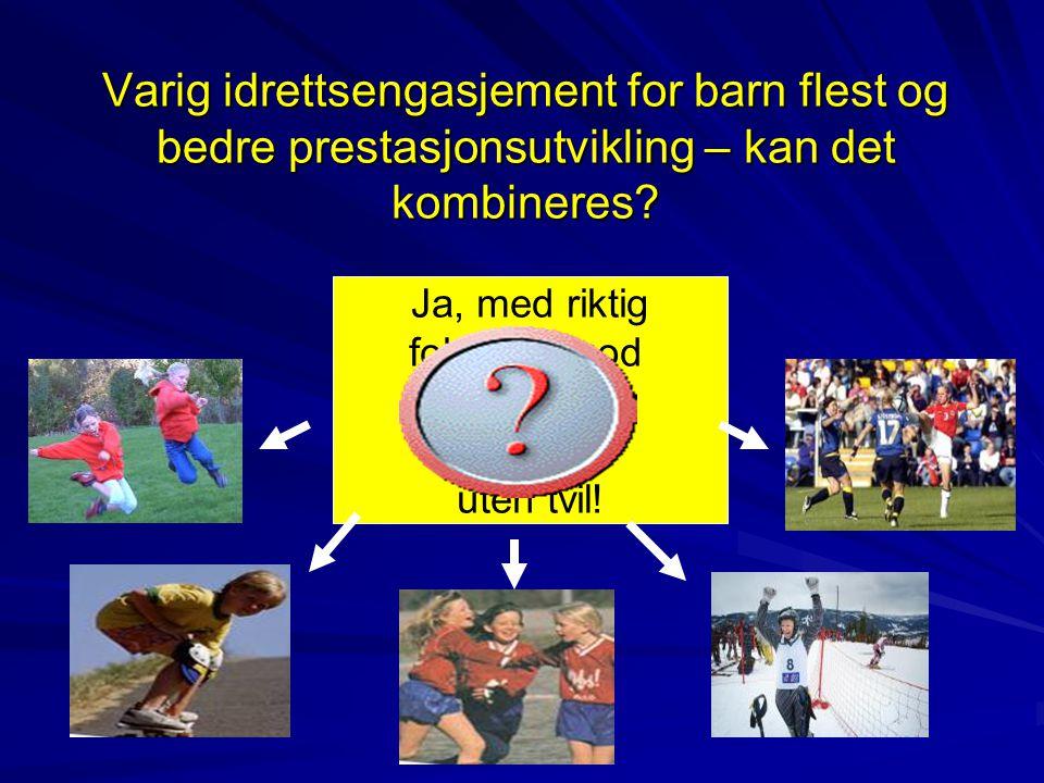 Varig idrettsengasjement for barn flest og bedre prestasjonsutvikling – kan det kombineres? Ja, med riktig fokus og god tilrettelegging som vist - ute