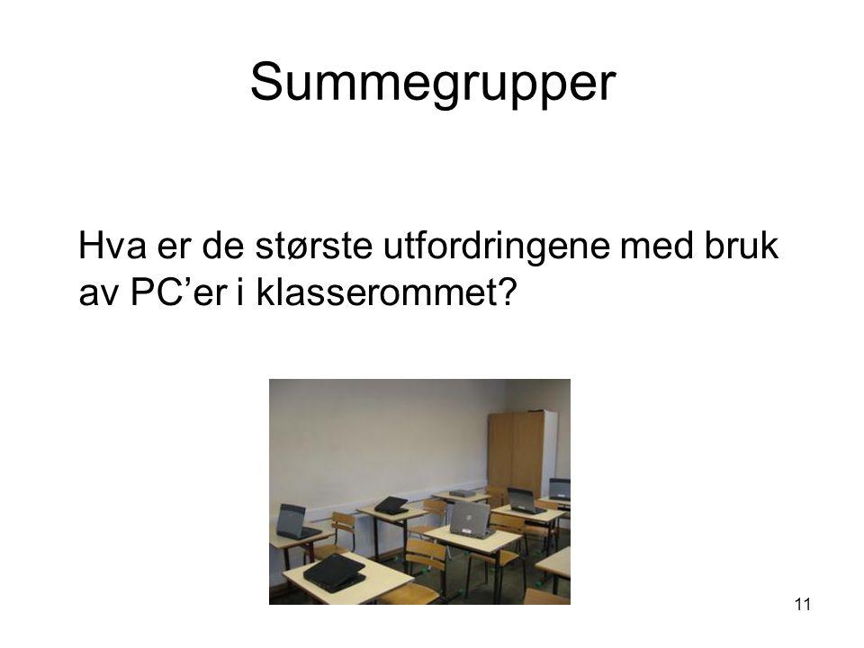 11 Summegrupper Hva er de største utfordringene med bruk av PC'er i klasserommet?