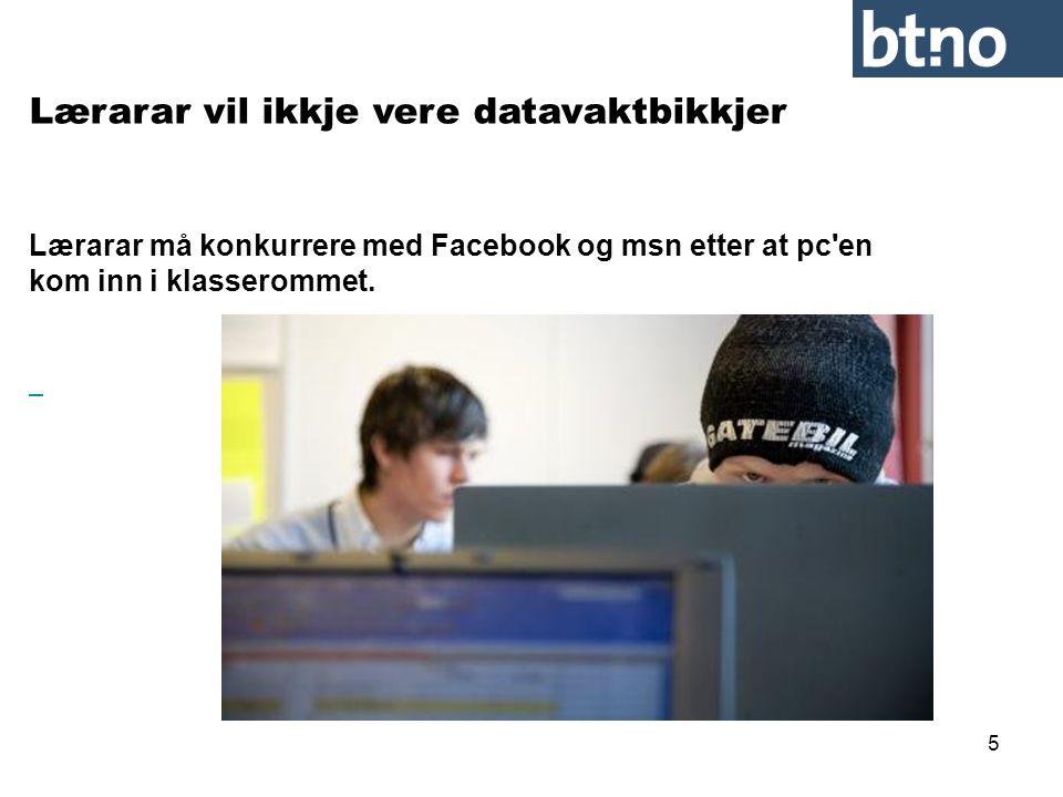 6 •Å gå inn i klasserommet følest innimellom som å kome inn på ein internettkafe, seier lærar Kari Bjørnsvik.