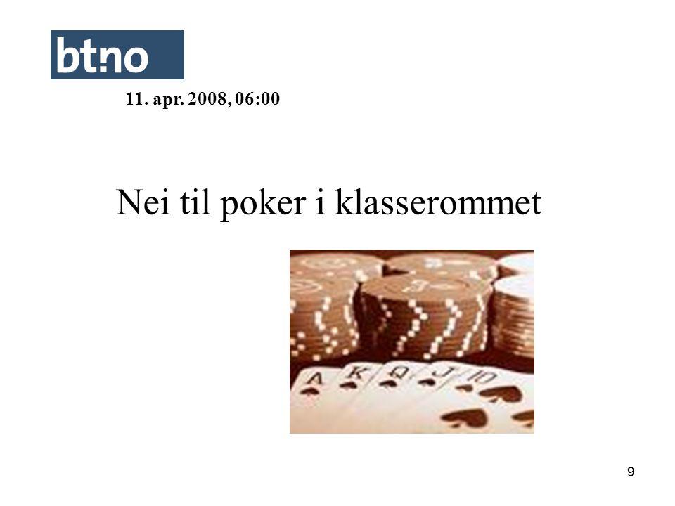 9 Nei til poker i klasserommet 11. apr. 2008, 06:00