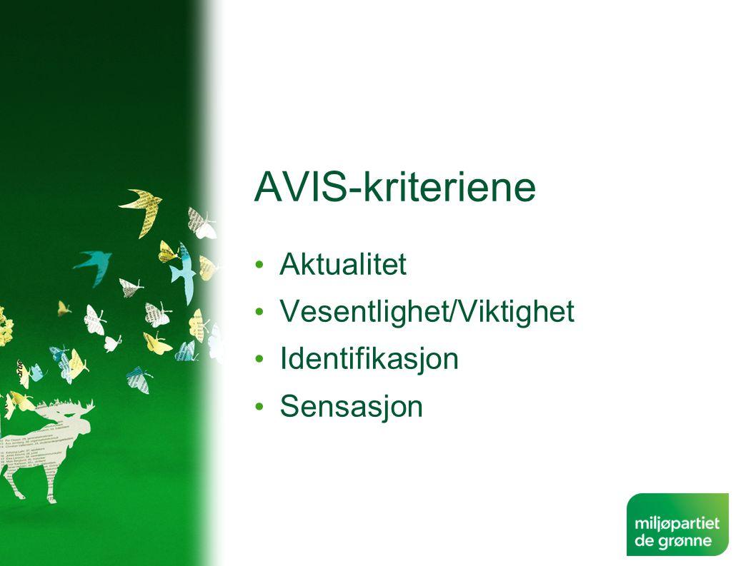 AVIS-kriteriene • Aktualitet • Vesentlighet/Viktighet • Identifikasjon • Sensasjon