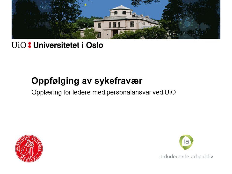 Oppfølging av sykefravær Opplæring for ledere med personalansvar ved UiO
