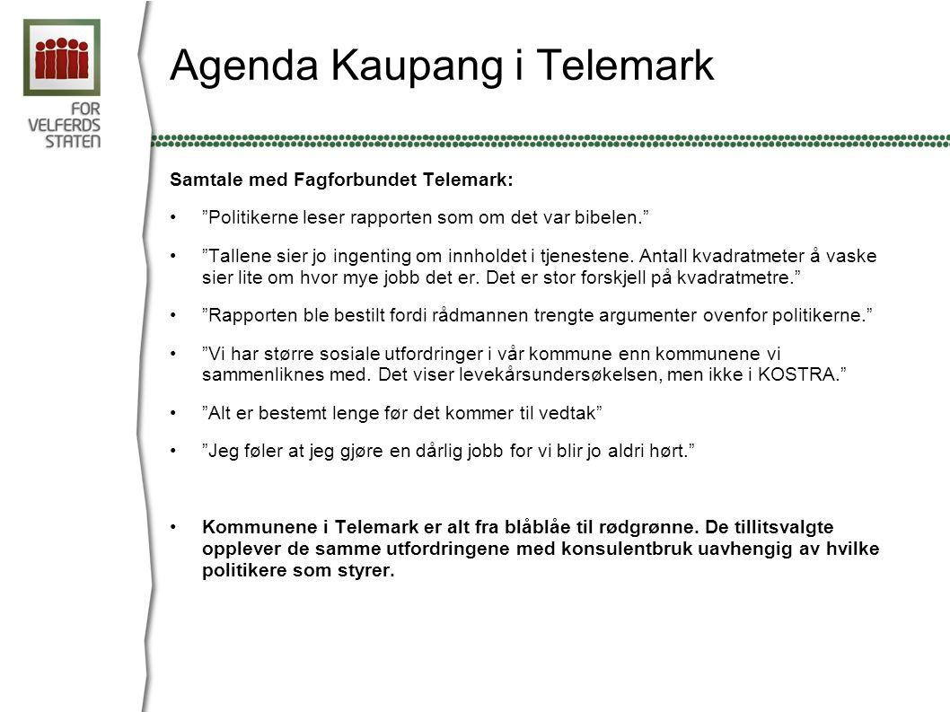 """Agenda Kaupang i Telemark Samtale med Fagforbundet Telemark: •""""Politikerne leser rapporten som om det var bibelen."""" •""""Tallene sier jo ingenting om inn"""