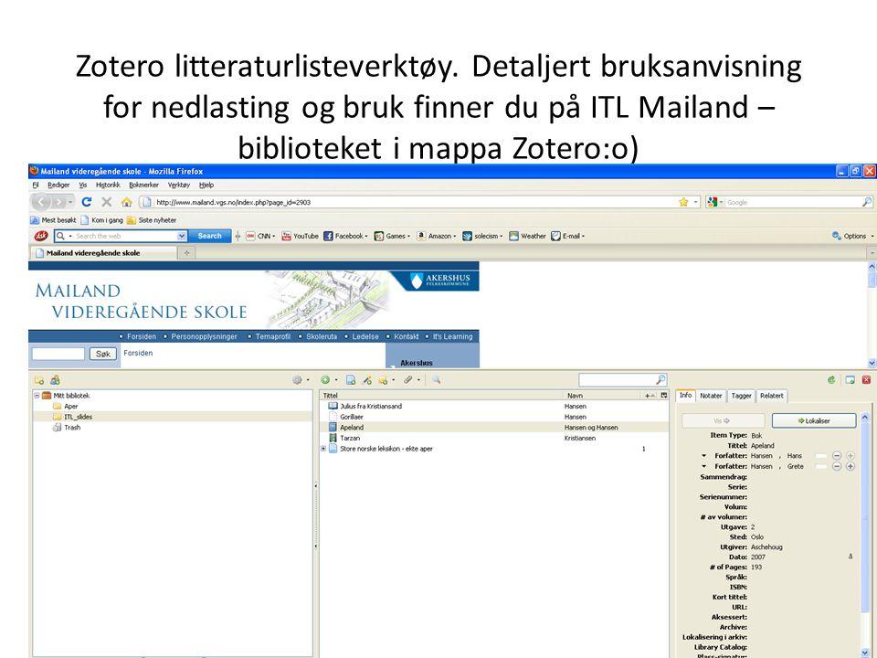 Zotero litteraturlisteverktøy. Detaljert bruksanvisning for nedlasting og bruk finner du på ITL Mailand – biblioteket i mappa Zotero:o)