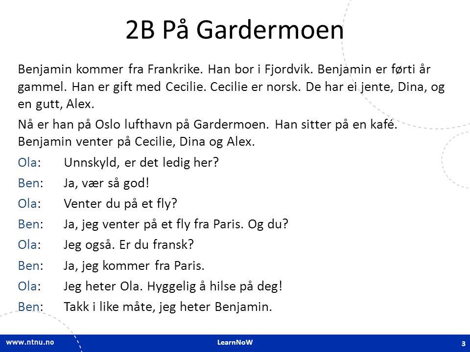 LearnNoW 2D.7 Prepositions Ben og Cecilie bor ____ Fjordvik.