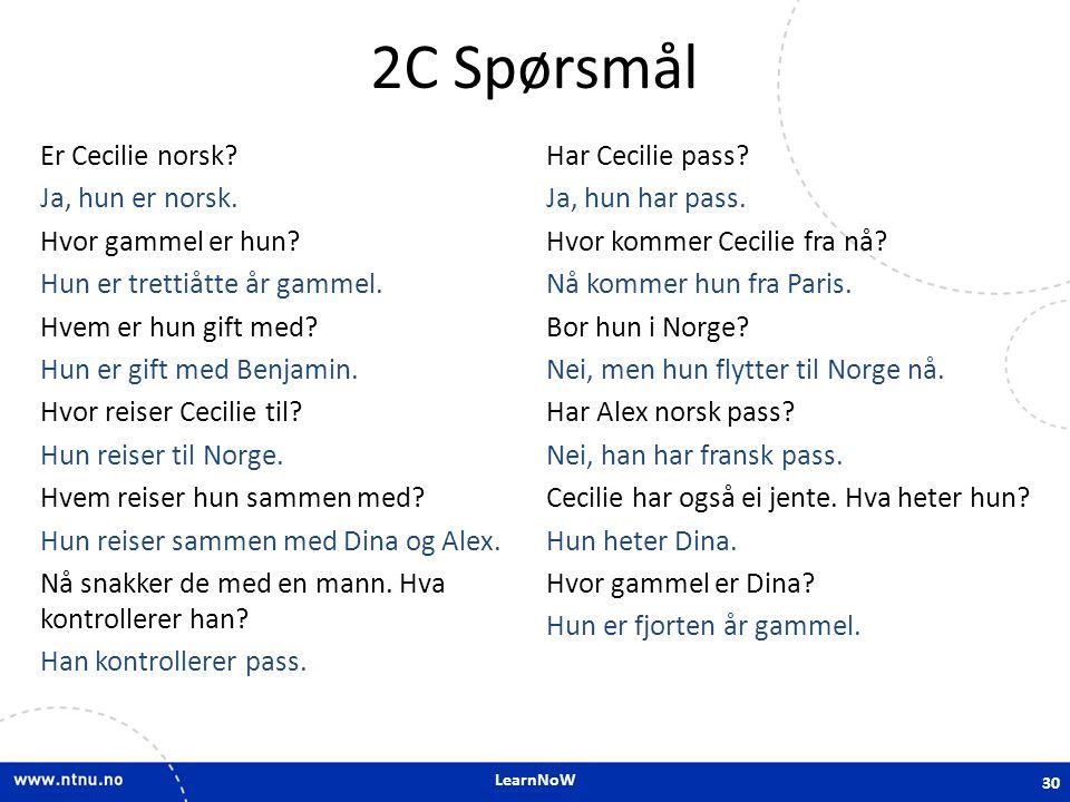 LearnNoW 2C Spørsmål Er Cecilie norsk.Ja, hun er norsk.