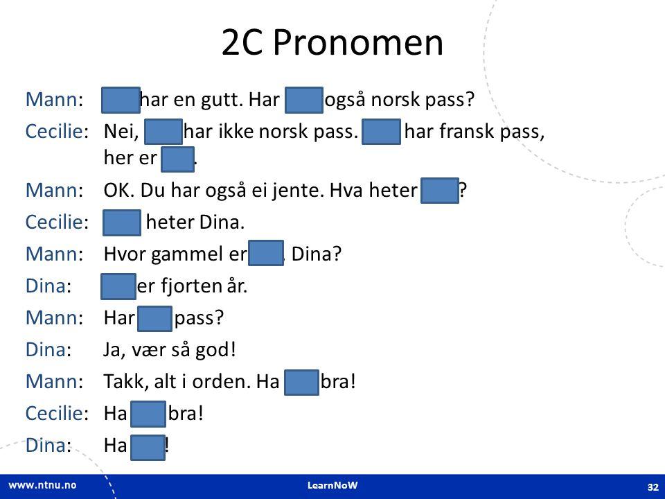 LearnNoW 2C Pronomen Mann: Du har en gutt.Har han også norsk pass.