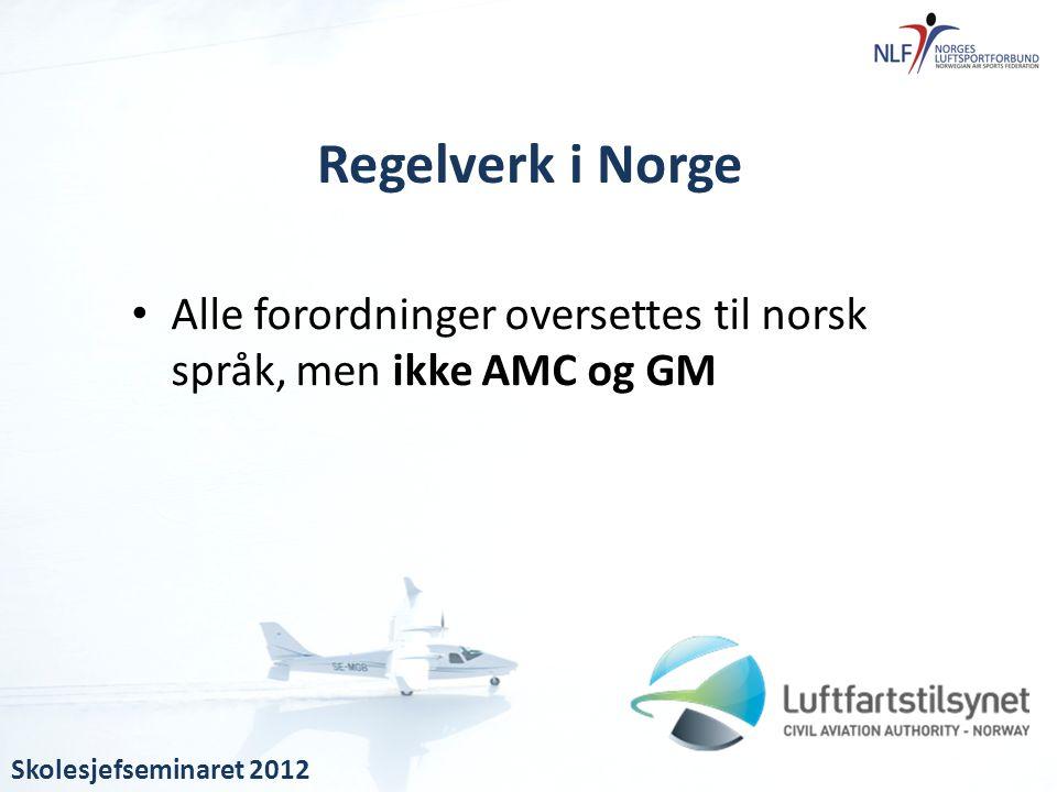 • Alle forordninger oversettes til norsk språk, men ikke AMC og GM Regelverk i Norge Skolesjefseminaret 2012