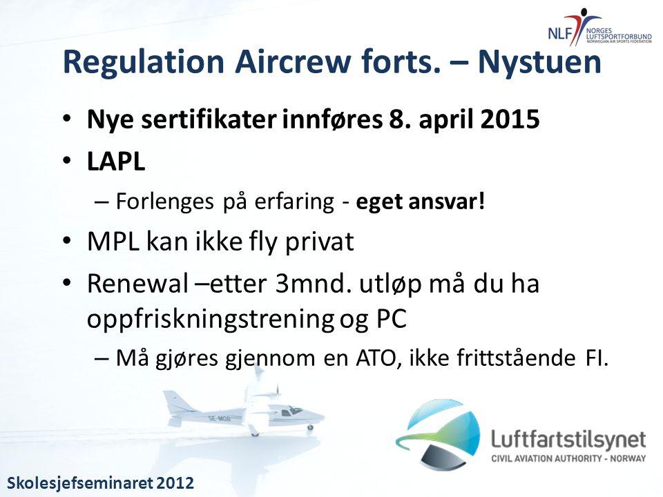 • Nye sertifikater innføres 8. april 2015 • LAPL – Forlenges på erfaring - eget ansvar! • MPL kan ikke fly privat • Renewal –etter 3mnd. utløp må du h