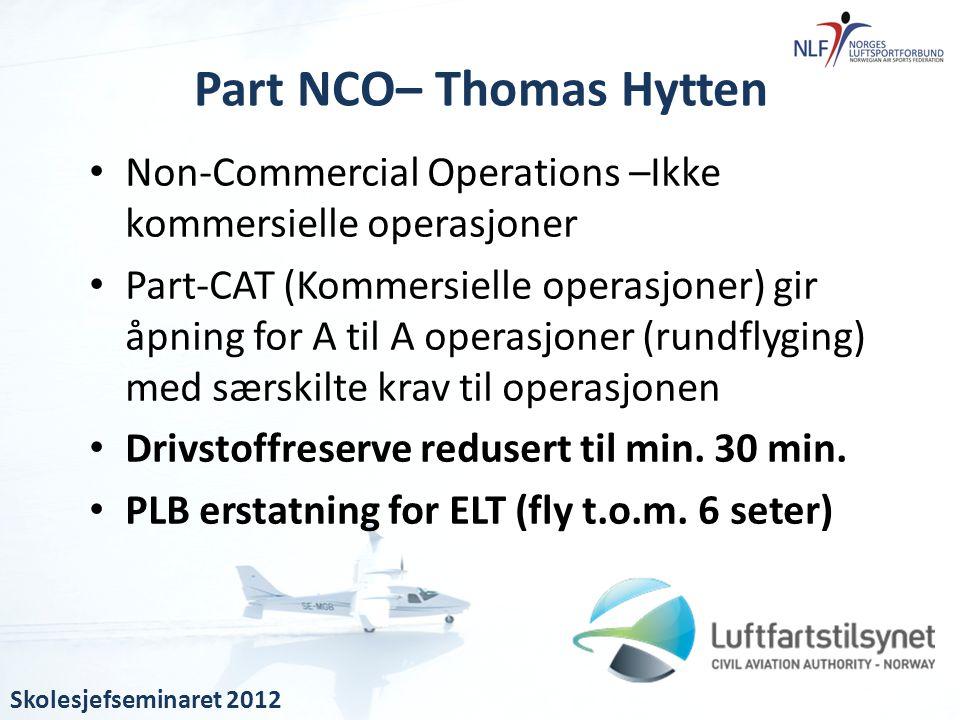 • Non-Commercial Operations –Ikke kommersielle operasjoner • Part-CAT (Kommersielle operasjoner) gir åpning for A til A operasjoner (rundflyging) med