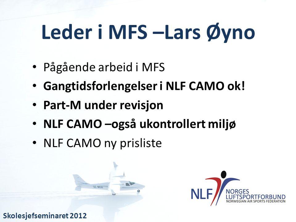 • Pågående arbeid i MFS • Gangtidsforlengelser i NLF CAMO ok! • Part-M under revisjon • NLF CAMO –også ukontrollert miljø • NLF CAMO ny prisliste Lede
