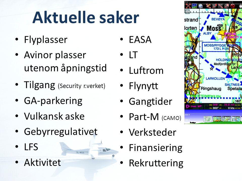 Aktuelle saker • Flyplasser • Avinor plasser utenom åpningstid • Tilgang (Security r.verket) • GA-parkering • Vulkansk aske • Gebyrregulativet • LFS •