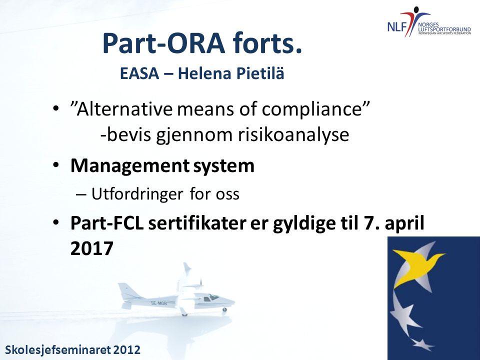"""• """"Alternative means of compliance"""" -bevis gjennom risikoanalyse • Management system – Utfordringer for oss • Part-FCL sertifikater er gyldige til 7."""
