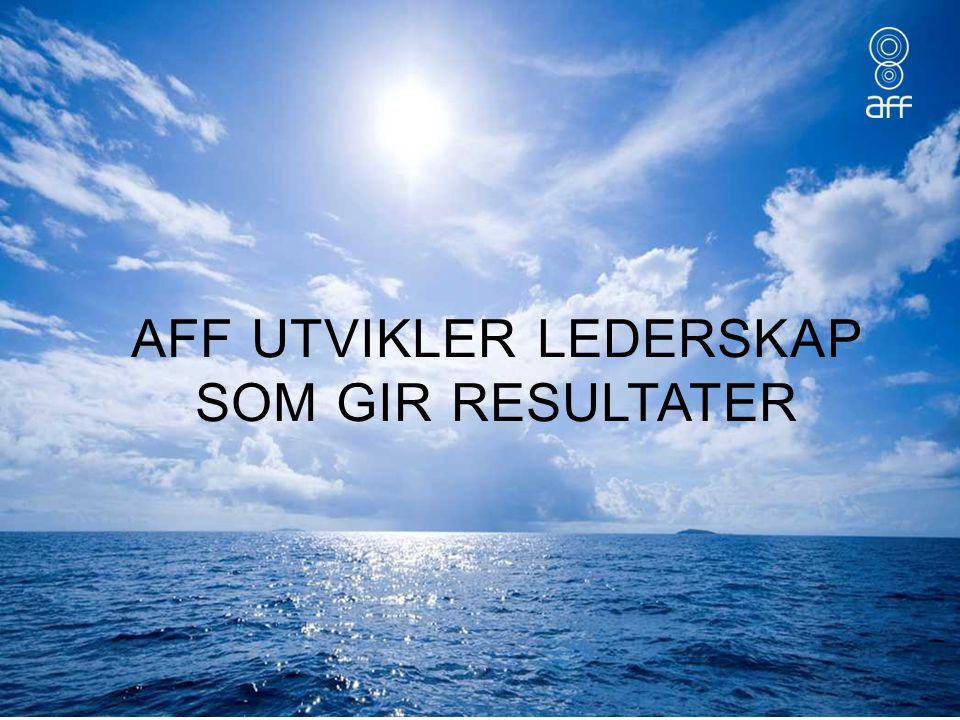 AFF UTVIKLER LEDERSKAP SOM GIR RESULTATER