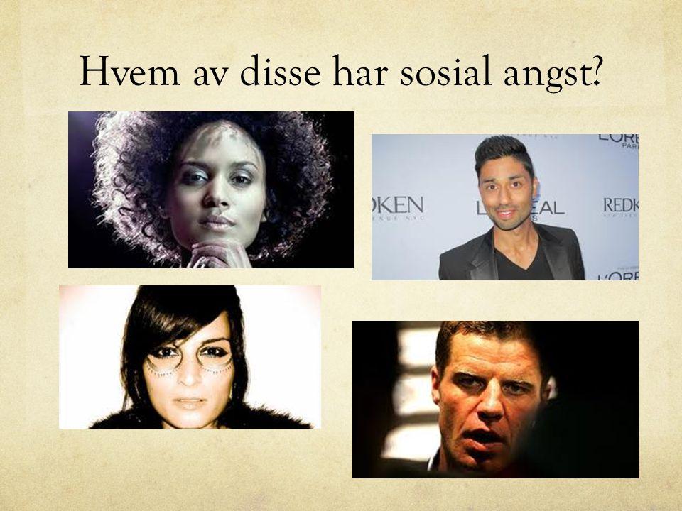 Hvem av disse har sosial angst?