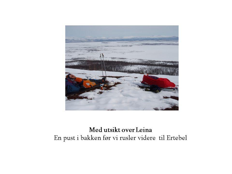 Med utsikt over Leina En pust i bakken før vi rusler videre til Ertebel