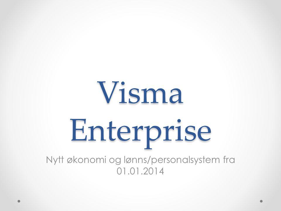 Visma Enterprise Nytt økonomi og lønns/personalsystem fra 01.01.2014