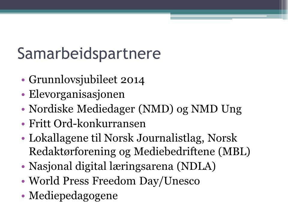Samarbeidspartnere •Grunnlovsjubileet 2014 •Elevorganisasjonen •Nordiske Mediedager (NMD) og NMD Ung •Fritt Ord-konkurransen •Lokallagene til Norsk Journalistlag, Norsk Redaktørforening og Mediebedriftene (MBL) •Nasjonal digital læringsarena (NDLA) •World Press Freedom Day/Unesco •Mediepedagogene