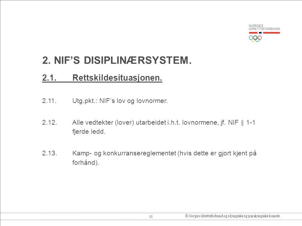 13© Norges idrettsforbund og olympiske og paralympiske komité 2.