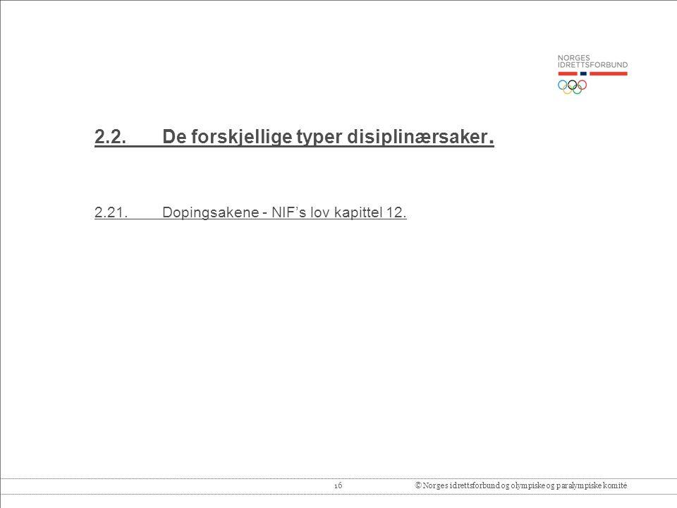 16© Norges idrettsforbund og olympiske og paralympiske komité 2.2.De forskjellige typer disiplinærsaker.
