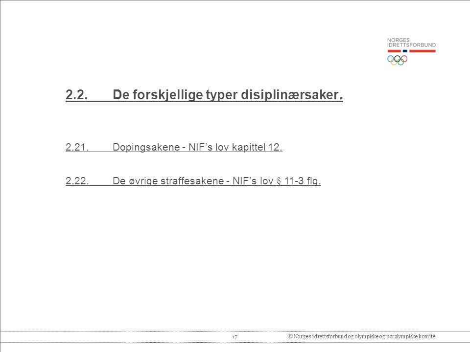 17© Norges idrettsforbund og olympiske og paralympiske komité 2.2.De forskjellige typer disiplinærsaker.