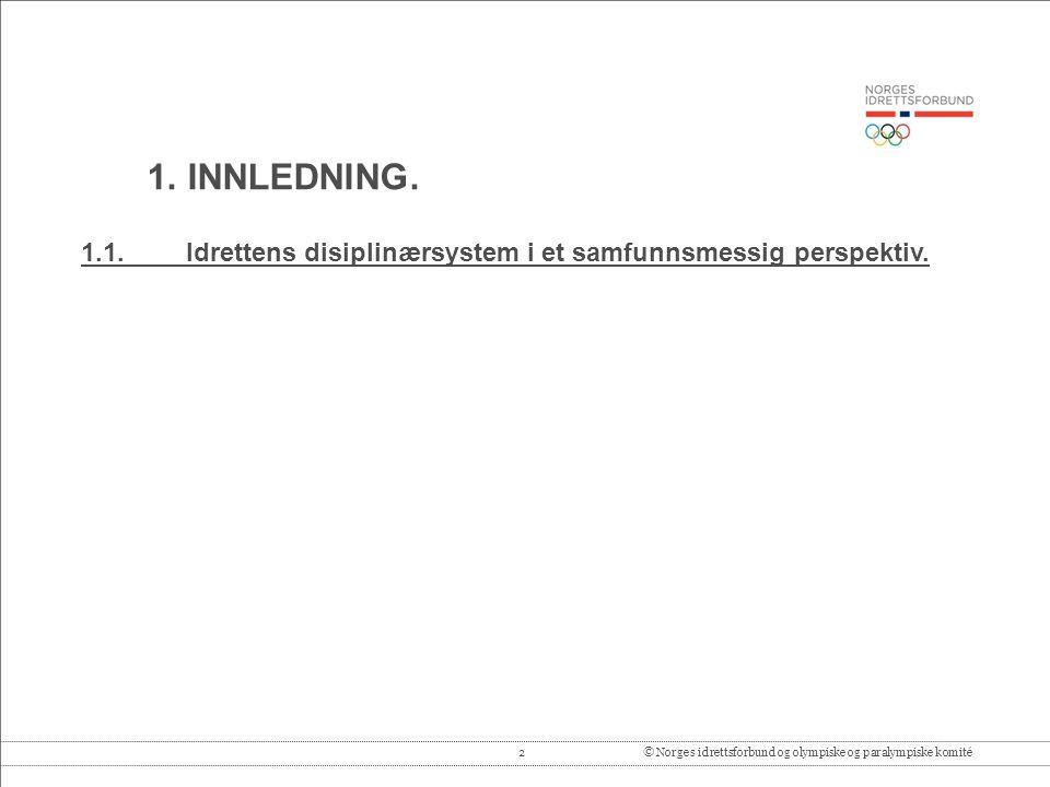 2© Norges idrettsforbund og olympiske og paralympiske komité 1.1.Idrettens disiplinærsystem i et samfunnsmessig perspektiv.