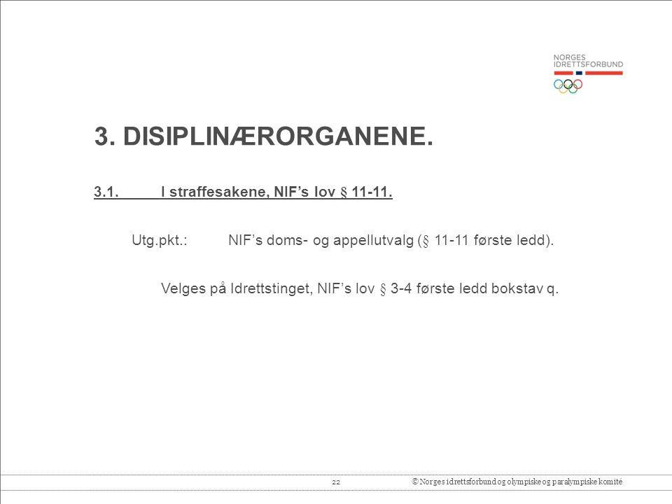 22© Norges idrettsforbund og olympiske og paralympiske komité 3.