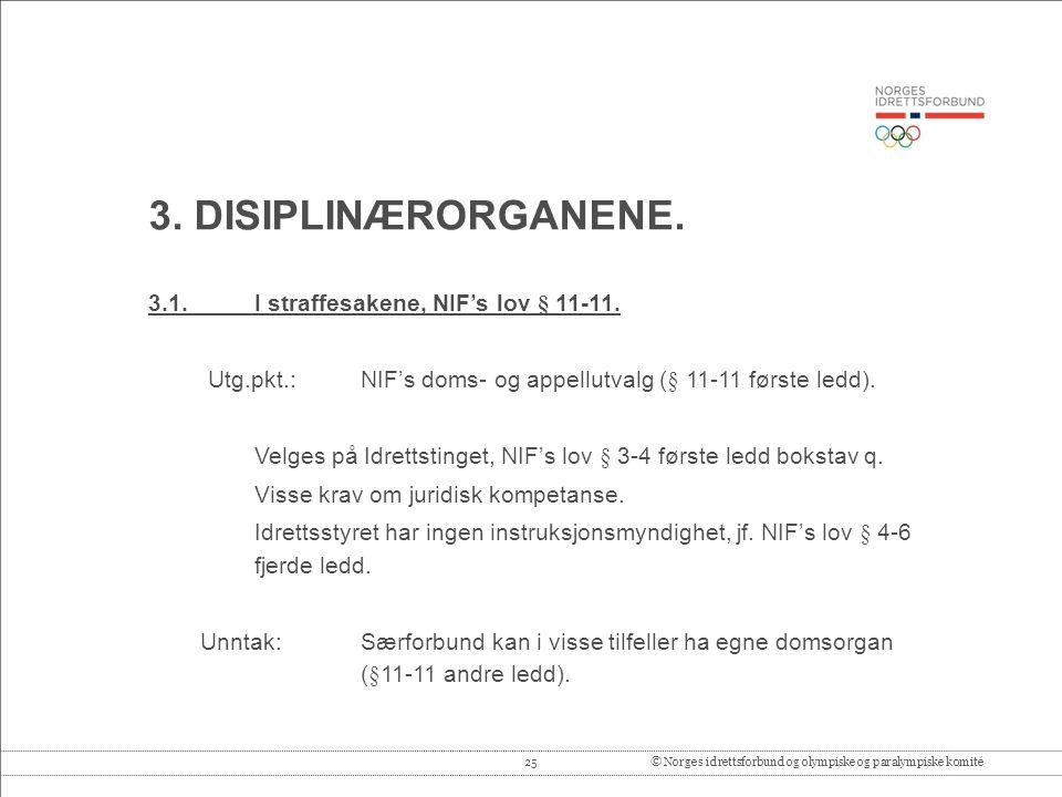25© Norges idrettsforbund og olympiske og paralympiske komité 3.