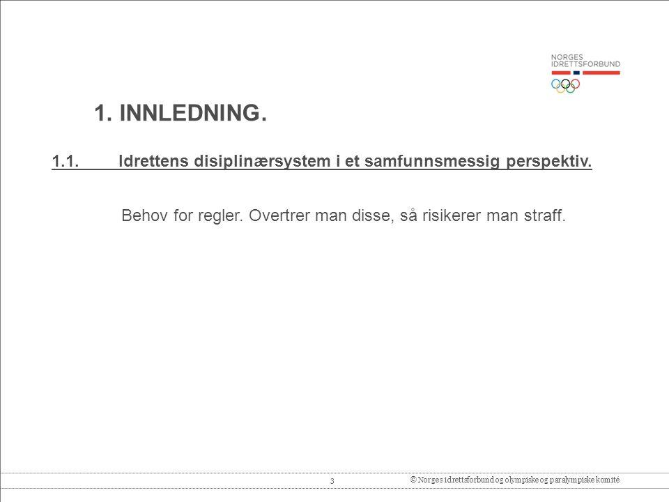 3© Norges idrettsforbund og olympiske og paralympiske komité 1.1.Idrettens disiplinærsystem i et samfunnsmessig perspektiv.