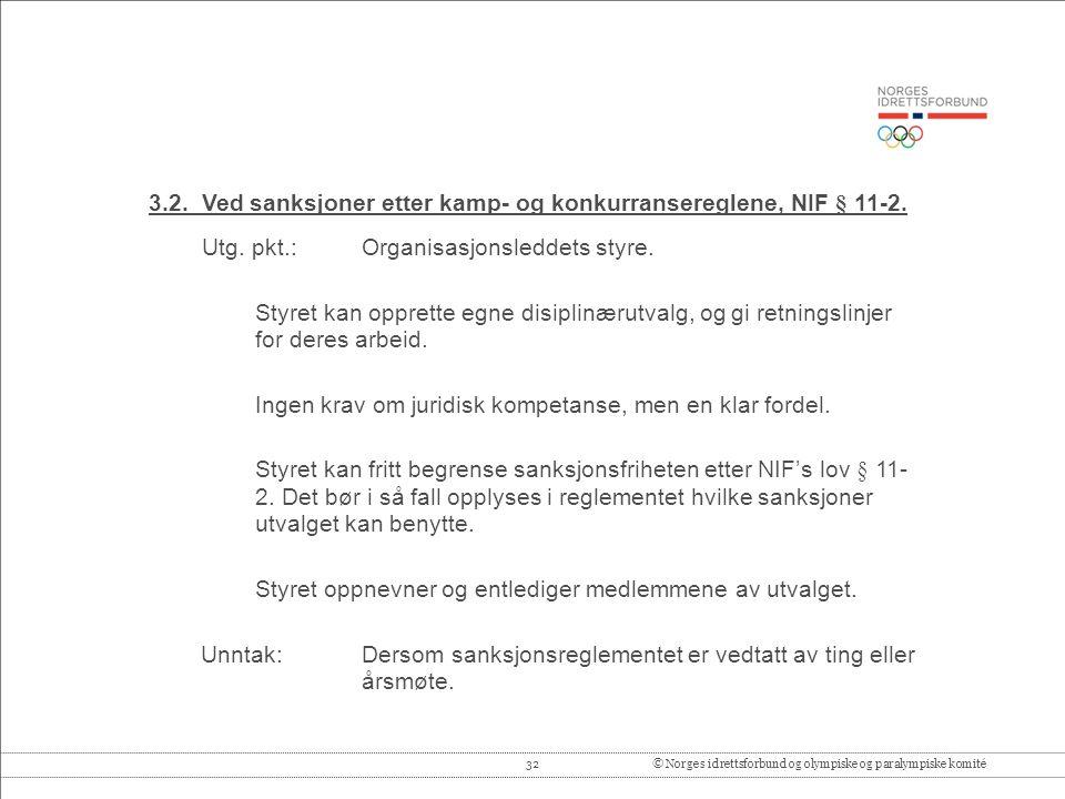 32© Norges idrettsforbund og olympiske og paralympiske komité 3.2.
