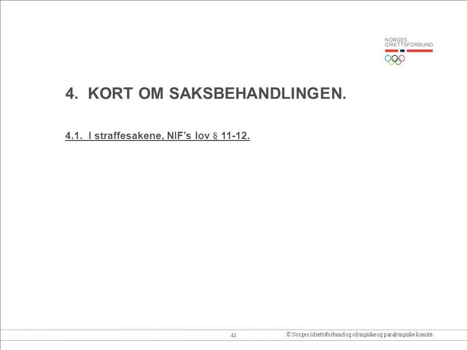 43© Norges idrettsforbund og olympiske og paralympiske komité 4.