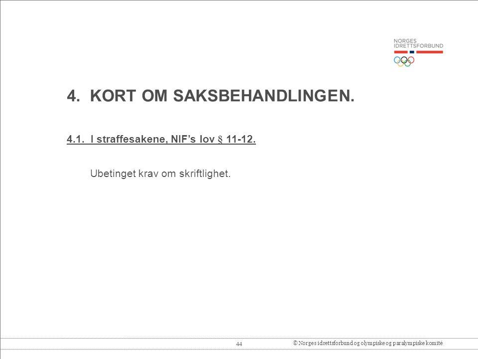 44© Norges idrettsforbund og olympiske og paralympiske komité 4.