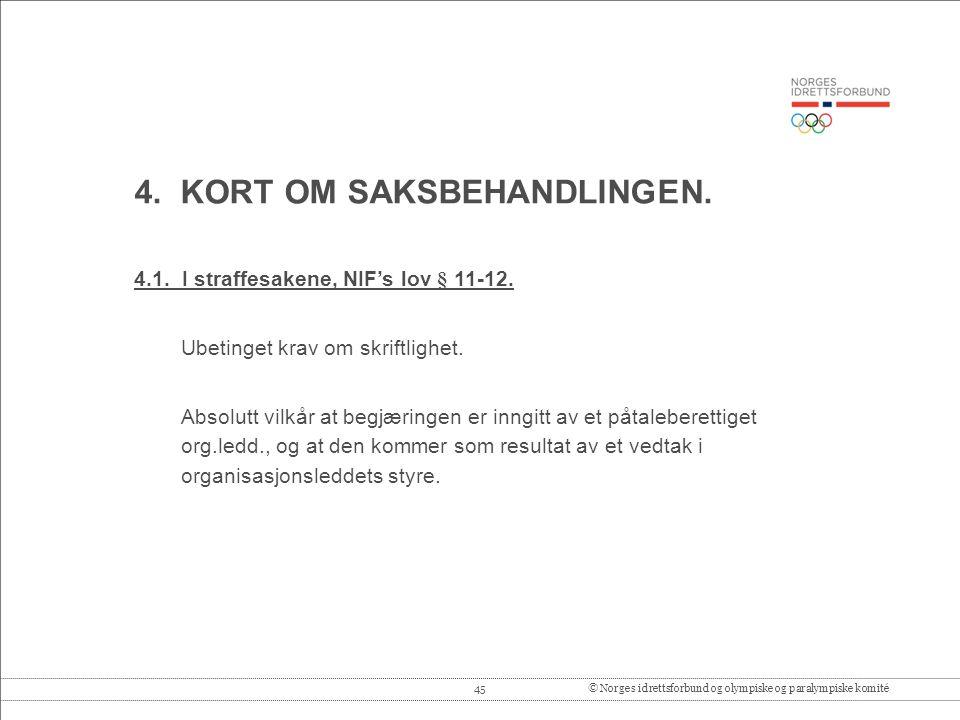 45© Norges idrettsforbund og olympiske og paralympiske komité 4.
