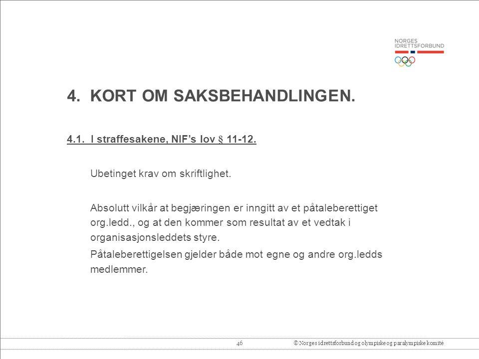 46© Norges idrettsforbund og olympiske og paralympiske komité 4.
