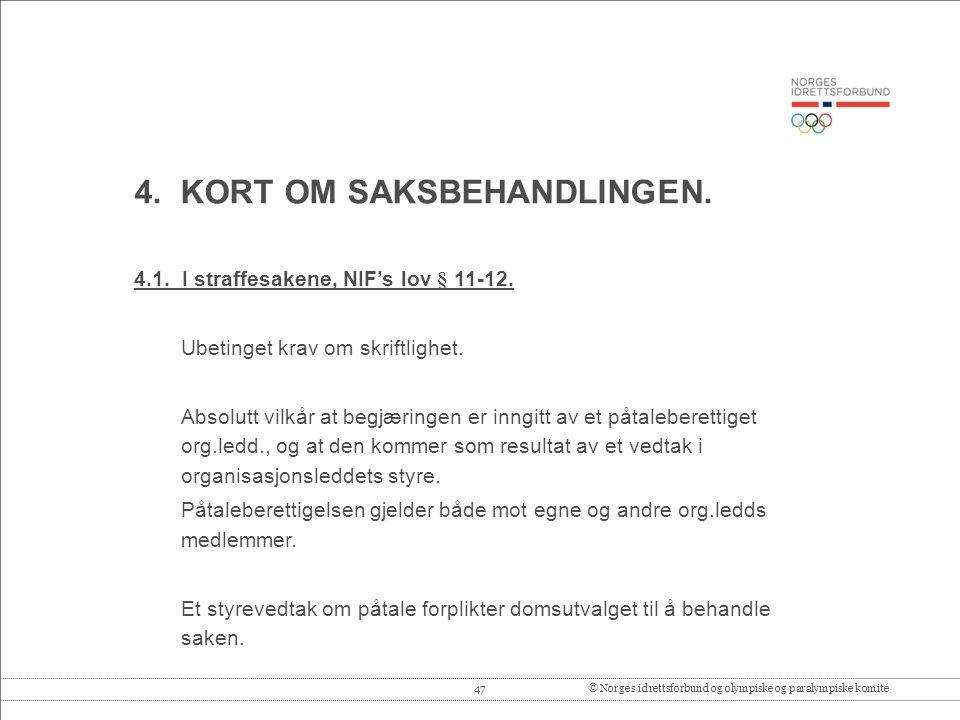 47© Norges idrettsforbund og olympiske og paralympiske komité 4.