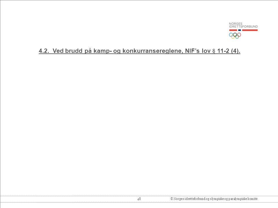 48© Norges idrettsforbund og olympiske og paralympiske komité 4.2.